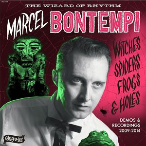MARCEL BONTEMPI : Witches Spiders Frogs & Holes - Demos & Recordings 2009-2014