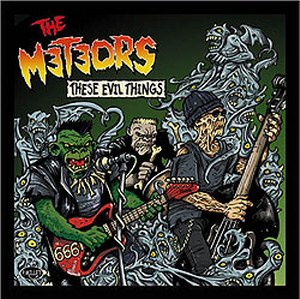 THE METEORS - These Evil Things!