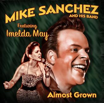 MIKE SANCHEZ AND HIS BAND feat.IMELDA MAY:ALMOST G