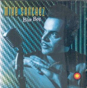 MIKE SANCHEZ: BLUE BOY