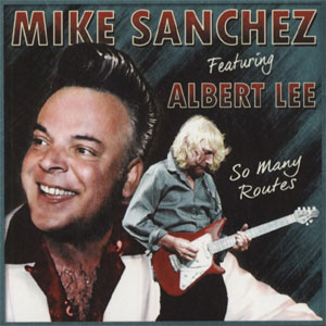 MIKE SANCHEZ FEATURING ALBERT LEE : So many routes
