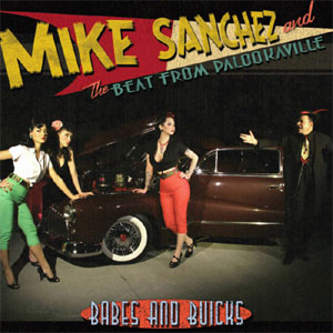 MIKE SANCHEZ: BABES AND BUICKS