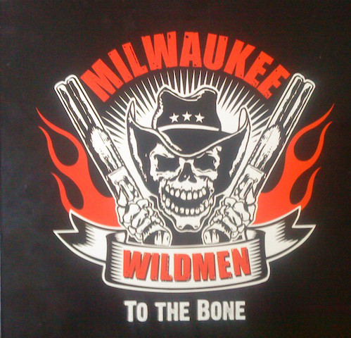 MILWAUKEE WILDMEN : To The Bone