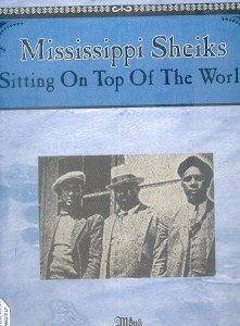 MISSISSIPI SHEIKS: SITTING ON TOP OF THE WORLD