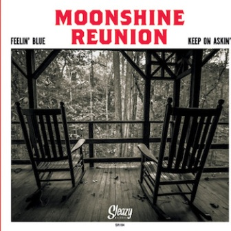 MOONSHINE REUNION : Feelin' Blues / Keep On Askin'