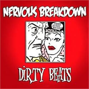 NERVOUS BREAKDOWN: DIRTY BEATS