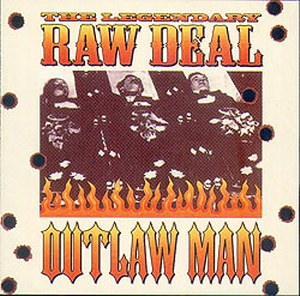 THE LEGENDARY RAW DEAL<br>Outlaw Man