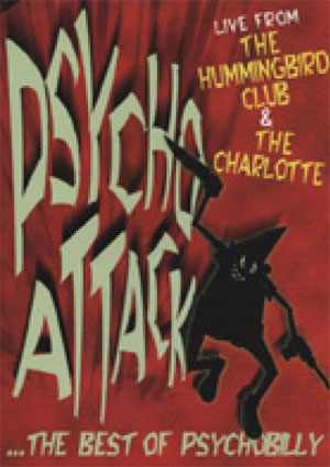 PSYCHO ATTACK : Live from The Hummingbird Club & The Charlotte