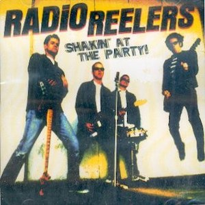 RADIO REELERS : Shakin' At The Party!