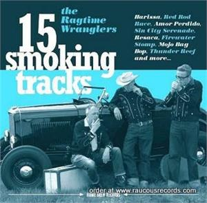 RAGTIME WRANGLERS, THE : 15 Smoking Tracks