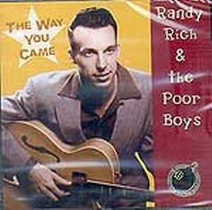 RANDY RICH & THE POOR BOYS : The way you came