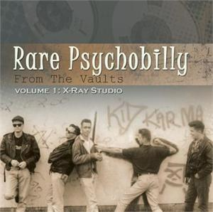 RARE PSYCHOBILLY FROM THE VAULTS : Volume 1