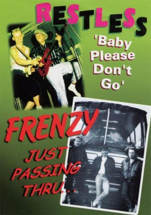 RESTLESS & FRENZY : Baby Please Don't Go / Just Passin' Through