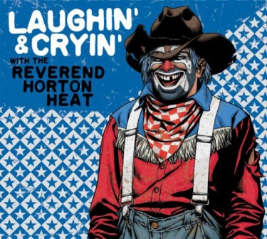 REVEREND HORTON HEAT, THE : Laughin' & Cryin'