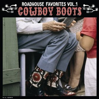 ROADHOUSE FAVORITES : Vol.1 - Cowboy Boots