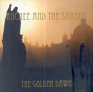 ROCHEE AND THE SARNOS : The Golden Dawn