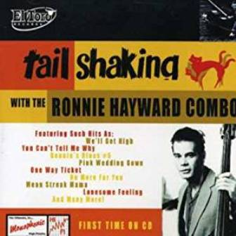 RONNIE HAYWARD COMBO : Tail Shaking