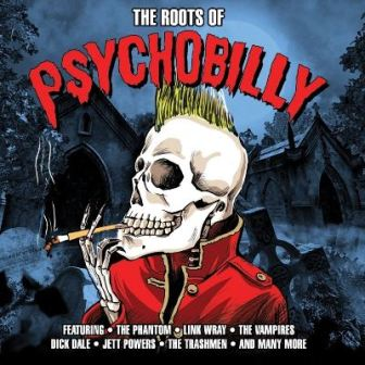 THE ROOTS OF : Psychobilly