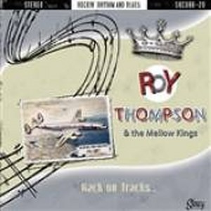 ROY THOMPSON &THE MELLOW KINGS: BACK ON TRACKS