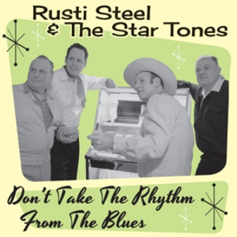 RUSTI STEEL & THE STAR TONES : Don't Take The Rhythm From The Blues
