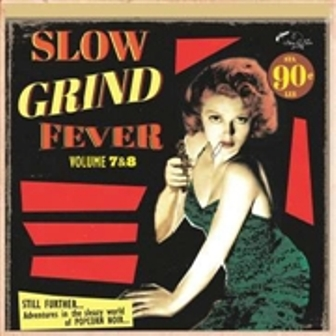 SLOW GRIND FEVER : Volume 7 & 8