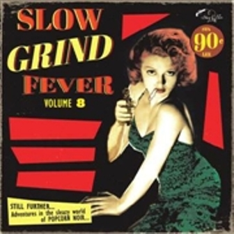 SLOW GRIND FEVER : Volume  8