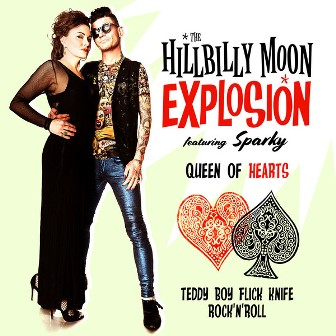 HILLBILLY MOON EXPLOSION, THE FEATURING SPARKY : Queen Of Hearts