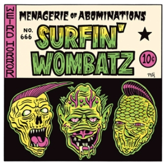SURFIN' WOMBATZ : Menagerie Of Abominations