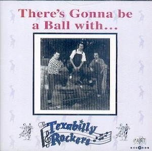 TEXABILLY ROCKERS, THE : There's Gonna Be A Ball With...