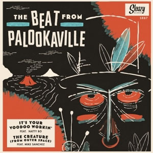 BEAT FROM PALOOKAVILLE, THE : It's Your Voodoo Workin' / The Creature