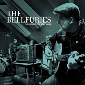 BELLFURIES, THE : Workingman's Bellfuries