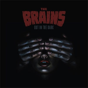 BRAINS, THE : Out in the dark