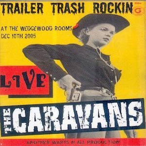 CARAVANS, THE : Trailer Trash Rockin'