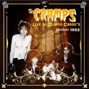 CRAMPS, THE : Live At Clutch Cargo's, Detroit 1982 (2LP)