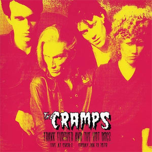 CRAMPS, THE : Frank Further And The Hot Dogs