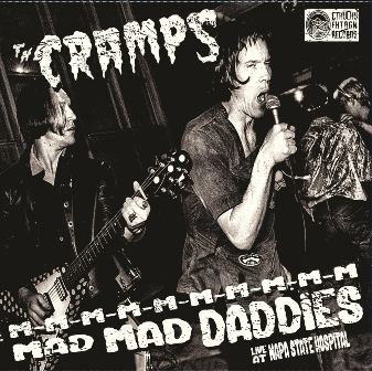 CRAMPS, THE : M-M-M-M-M-M-M-M-M-M Mad Mad Daddies