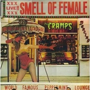 THE CRAMPS: SMELL OF FEMALE