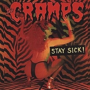 CRAMPS, THE : Stay sick!