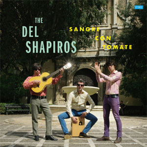 DEL SHAPIROS, THE : Saingre con tomate