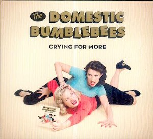 DOMESTIC BUMBLEBEES, THE : Crying For More
