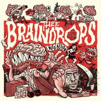 BRAINDROPS, THEE : I Need Action
