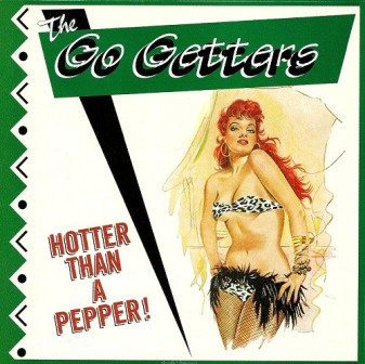 GO GETTERS, THE : Hotter Than A Pepper!