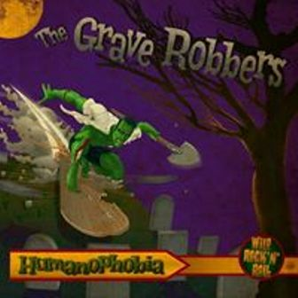 GRAVE ROBBERS, THE : Humanophobia