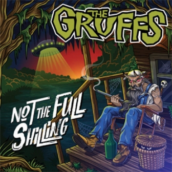 GRUFFS, THE : Not The Full Shilling