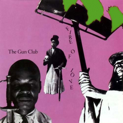 GUN CLUB, THE : Fire Of Love