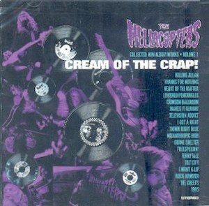 THE HELLACOPTERS : CREAM OF THE CRAP(VOL 1)!