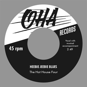 HOT HOUSE FOUR, THE : Heebie jeebie blues