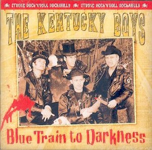 KENTUCKY BOYS,THE : BLUE TRAIN TO DARKNESS