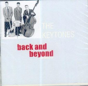 KEYTONES, THE : Back And Beyond (The Early Years)