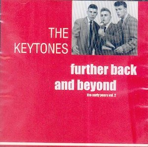 KEYTONES, THE : Further Back And Beyond  (Early years vol.2)